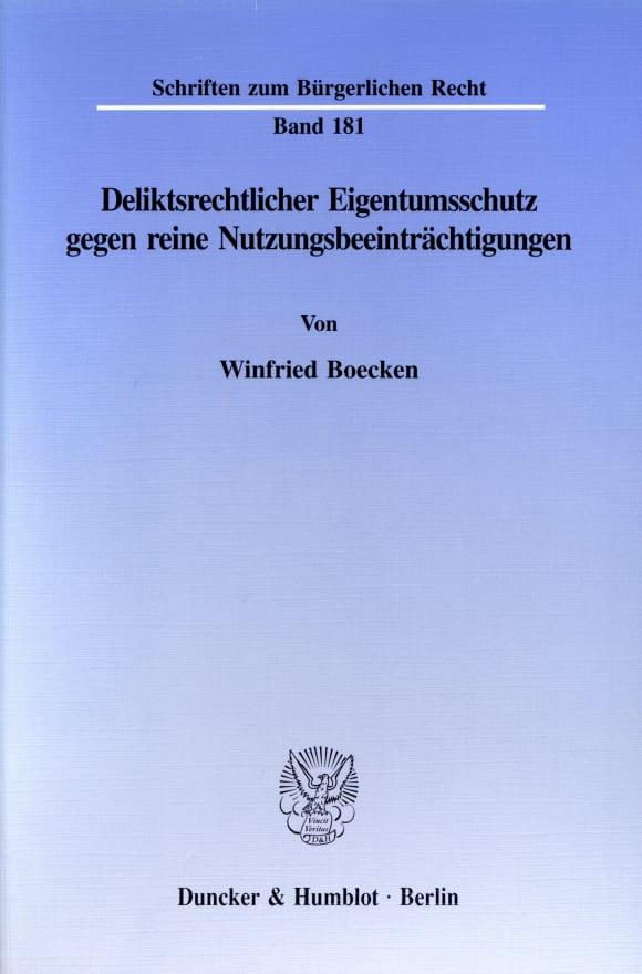 Cover Deliktsrechtlicher Eigentumsschutz gegen reine Nutzungsbeeinträchtigungen