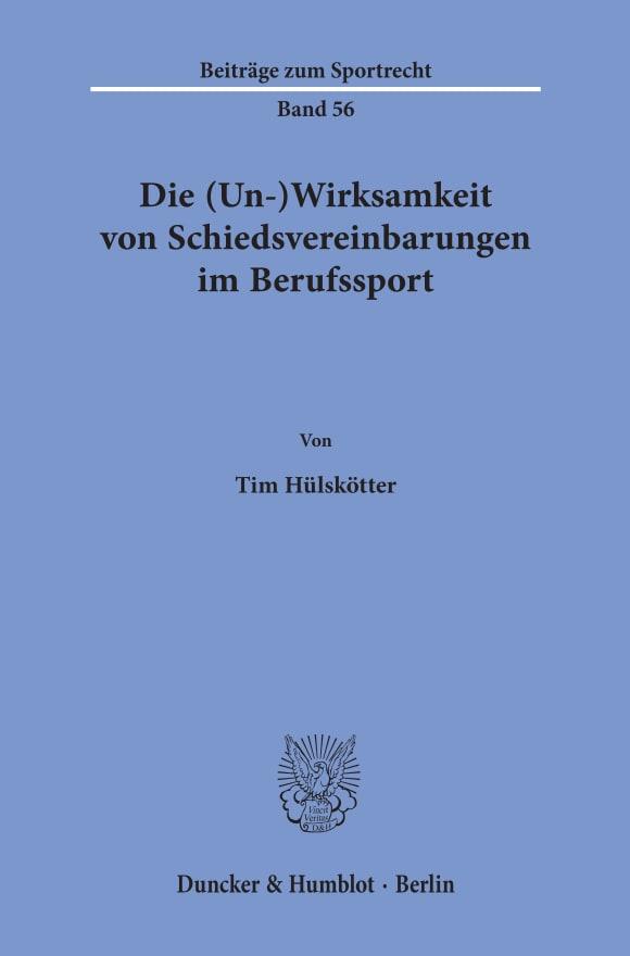 Cover Die (Un-)Wirksamkeit von Schiedsvereinbarungen im Berufssport