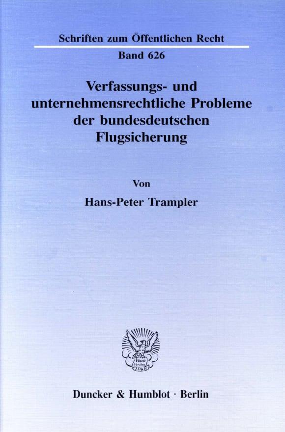 Cover Verfassungs- und unternehmensrechtliche Probleme der bundesdeutschen Flugsicherung