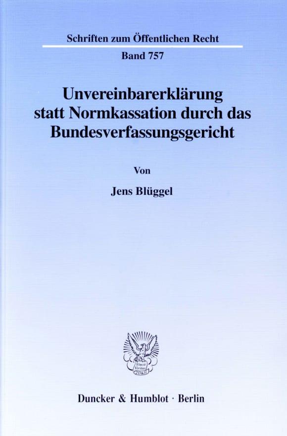 Cover Unvereinbarerklärung statt Normkassation durch das Bundesverfassungsgericht