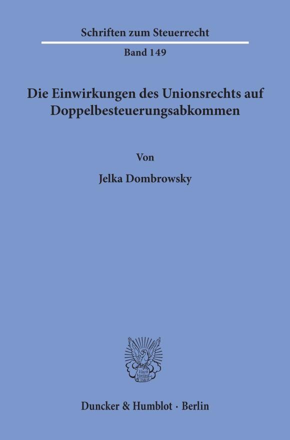 Cover Die Einwirkungen des Unionsrechts auf Doppelbesteuerungsabkommen