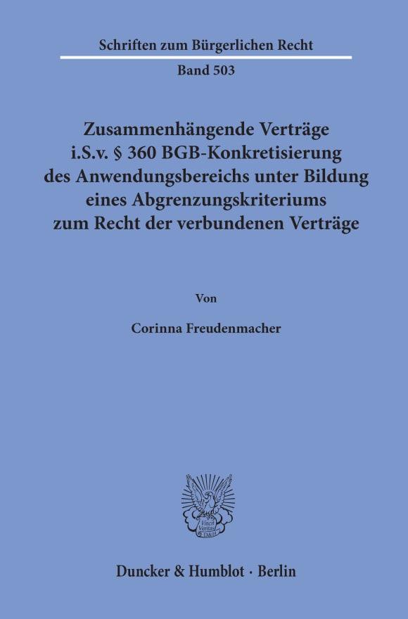 Cover Zusammenhängende Verträge i.S.v. § 360 BGB-Konkretisierung des Anwendungsbereichs unter Bildung eines Abgrenzungskriteriums zum Recht der verbundenen Verträge
