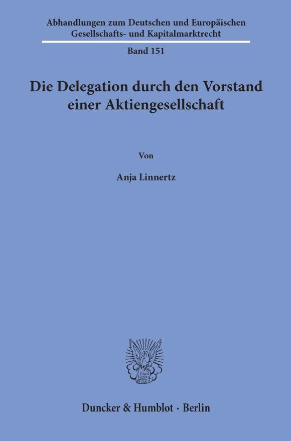 Cover Die Delegation durch den Vorstand einer Aktiengesellschaft