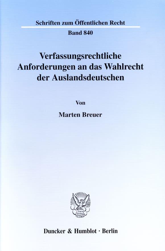 Cover Verfassungsrechtliche Anforderungen an das Wahlrecht der Auslandsdeutschen