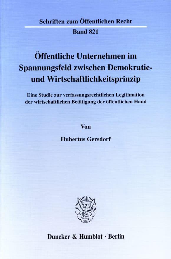 Cover Öffentliche Unternehmen im Spannungsfeld zwischen Demokratie- und Wirtschaftlichkeitsprinzip