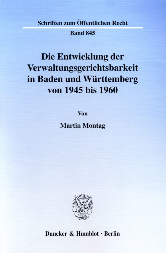 Cover Die Entwicklung der Verwaltungsgerichtsbarkeit in Baden und Württemberg von 1945 bis 1960