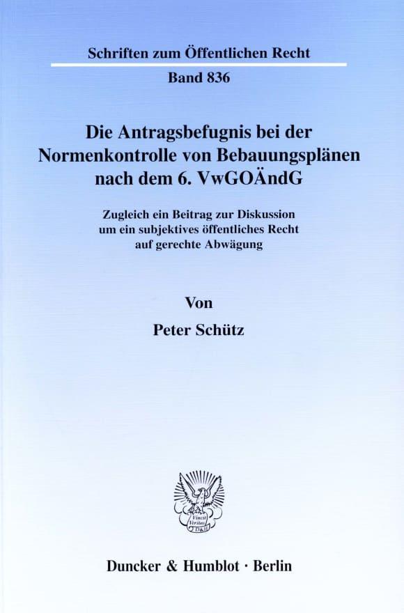 Cover Die Antragsbefugnis bei der Normenkontrolle von Bebauungsplänen nach dem 6. VwGoÄndG