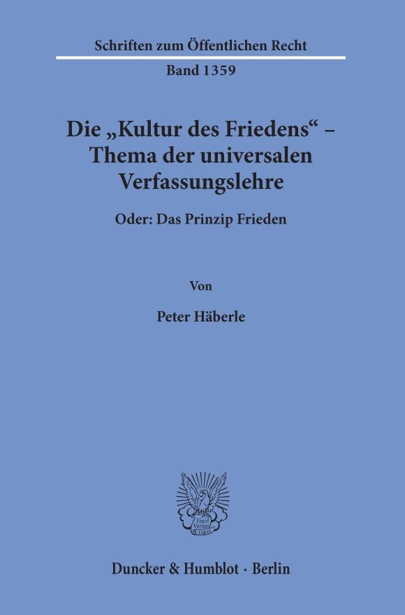 Cover Die »Kultur des Friedens« – Thema der universalen Verfassungslehre