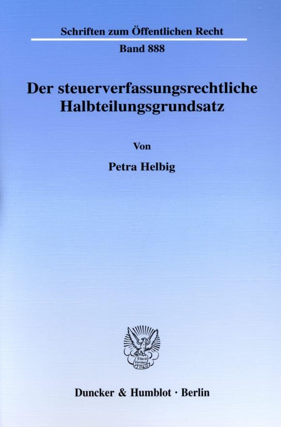 Cover Der steuerverfassungsrechtliche Halbteilungsgrundsatz