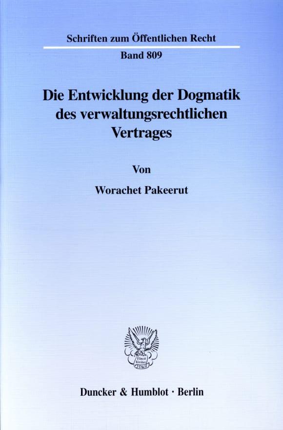 Cover Die Entwicklung der Dogmatik des verwaltungsrechtlichen Vertrages