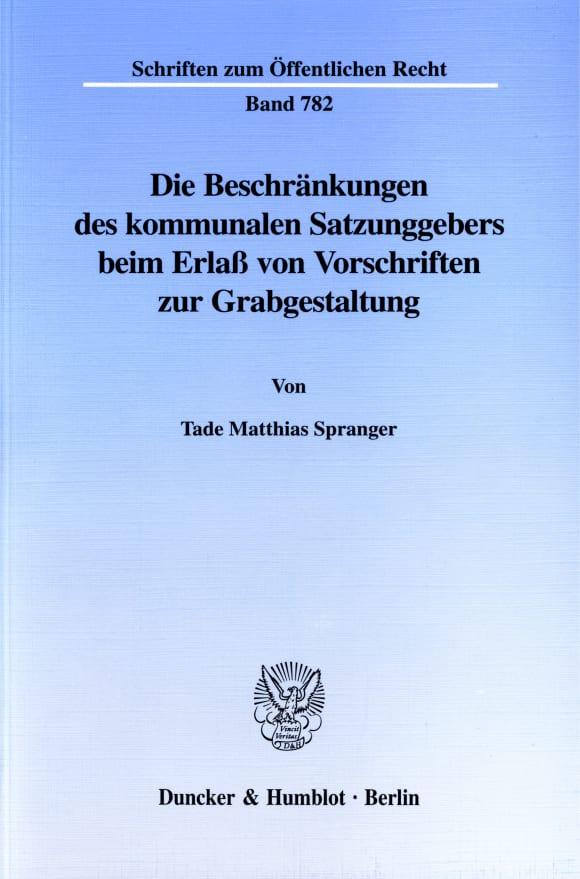 Cover Die Beschränkungen des kommunalen Satzungsgebers beim Erlaß von Vorschriften zur Grabgestaltung