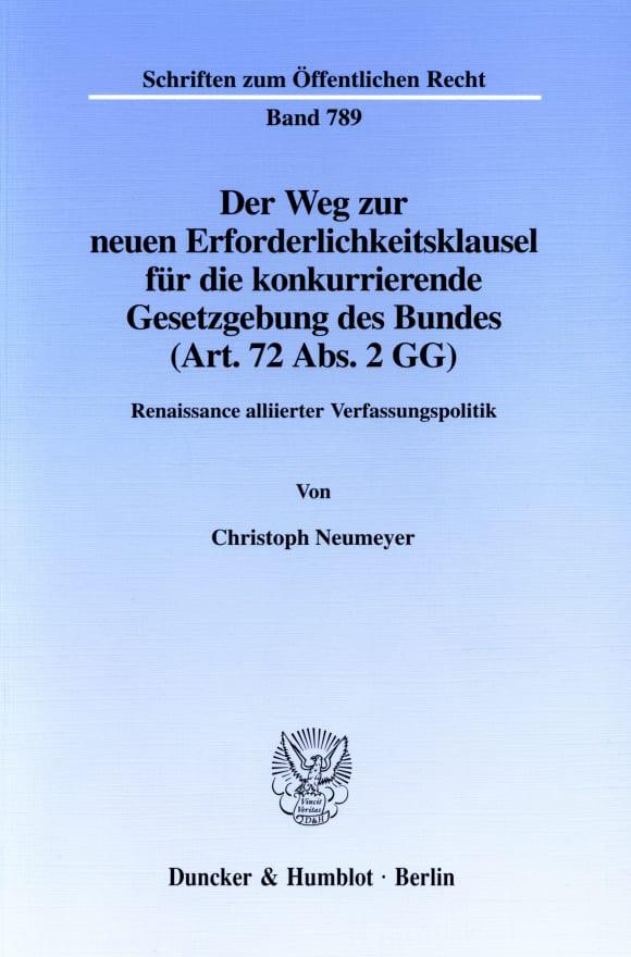 Cover Der Weg zur neuen Erforderlichkeitsklausel für die konkurrierende Gesetzgebung des Bundes (Art. 72 Abs. 2 GG)