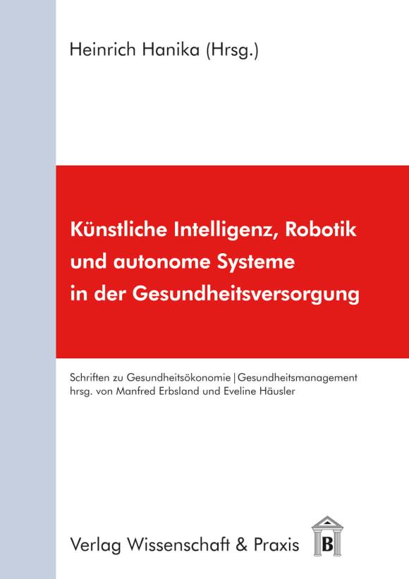 Cover Künstliche Intelligenz, Robotik und autonome Systeme in der Gesundheitsversorgung