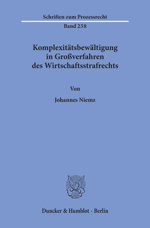 Cover Komplexitätsbewältigung in Großverfahren des Wirtschaftsstrafrechts