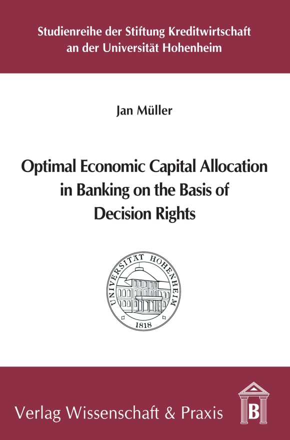 Cover Optimal Economic Capital Allocation in Banking on the Basis of Decision Rights