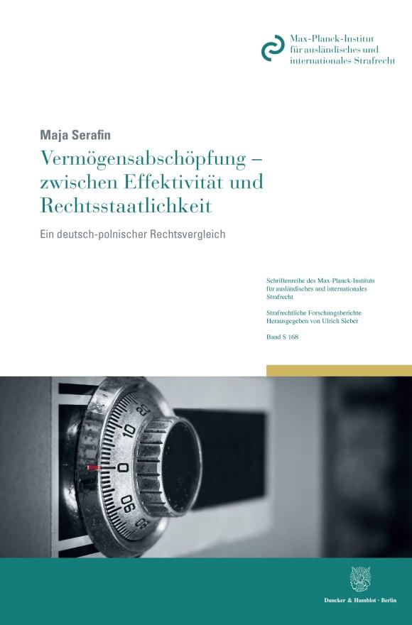 Cover Vermögensabschöpfung – zwischen Effektivität und Rechtsstaatlichkeit