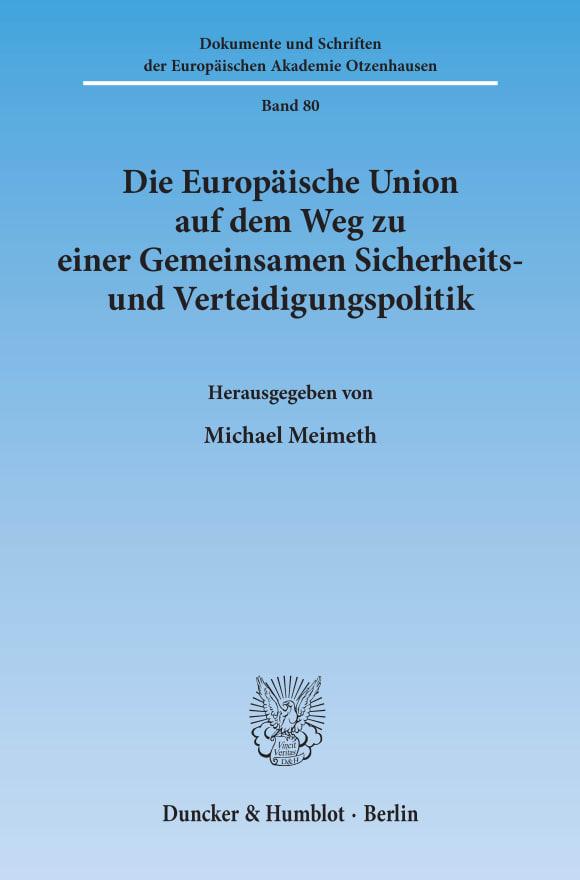 Cover Die Europäische Union auf dem Weg zu einer Gemeinsamen Sicherheits- und Verteidigungspolitik