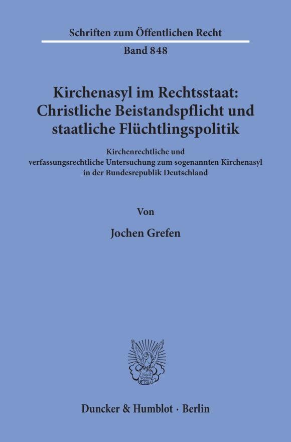 Cover Kirchenasyl im Rechtsstaat: Christliche Beistandspflicht und staatliche Flüchtlingspolitik