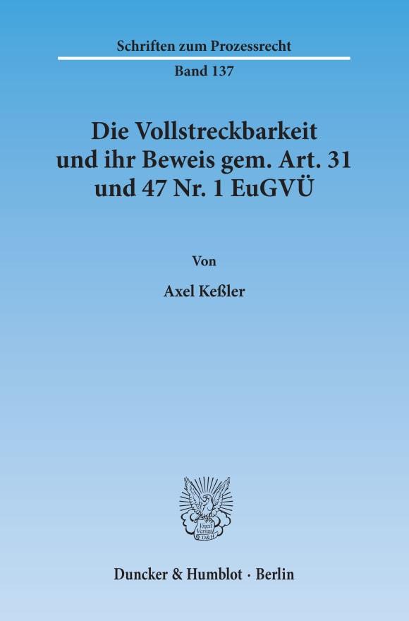 Cover Die Vollstreckbarkeit und ihr Beweis gem. Art. 31 und 47 Nr. 1 EuGVÜ