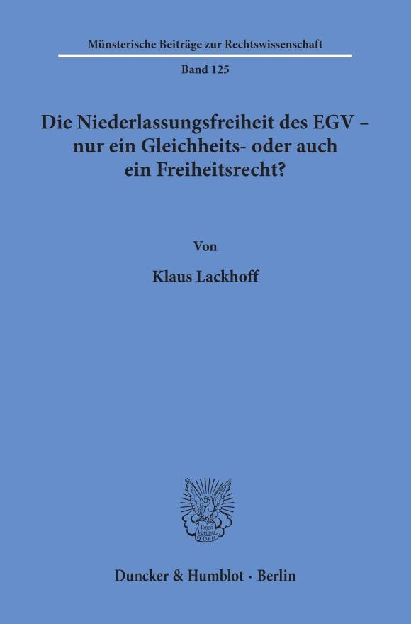 Cover Die Niederlassungsfreiheit des EGV - nur ein Gleichheits- oder auch ein Freiheitsrecht?