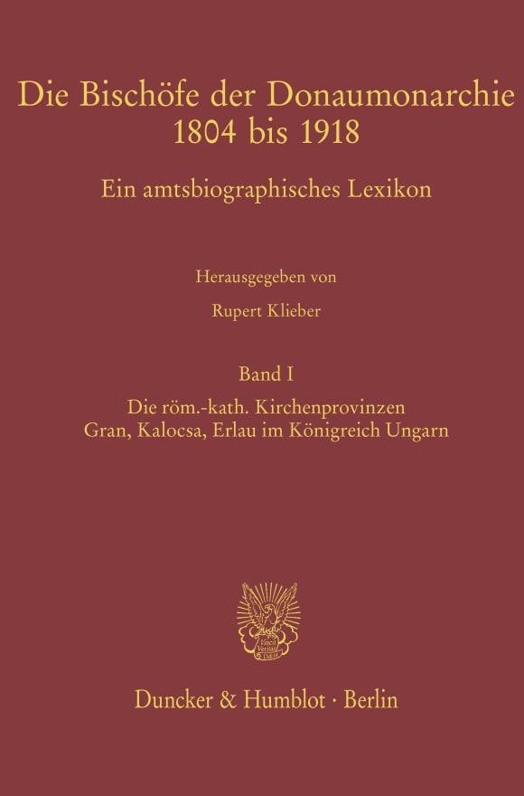 Cover Die Bischöfe der Donaumonarchie 1804 bis 1918