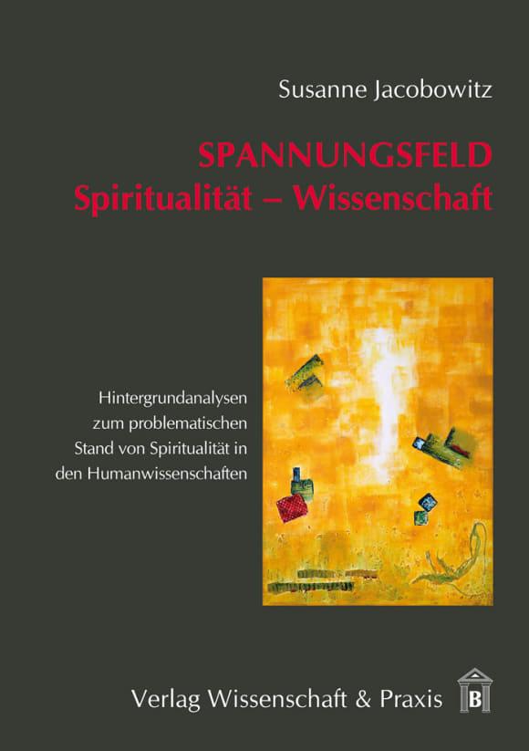 Cover Spannungsfeld Spiritualität – Wissenschaft