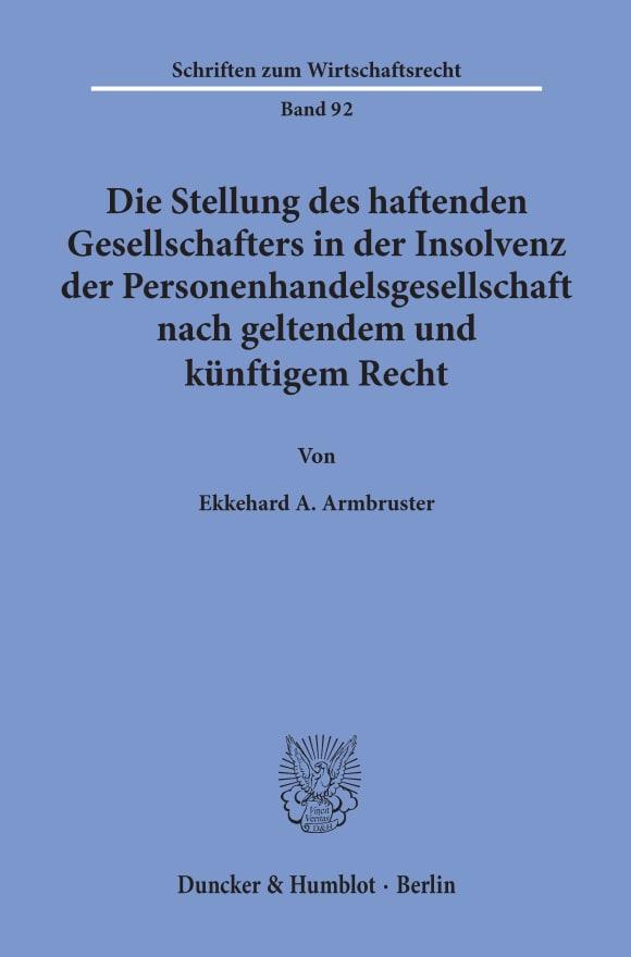 Cover Die Stellung des haftenden Gesellschafters in der Insolvenz der Personenhandelsgesellschaft nach geltendem und künftigem Recht