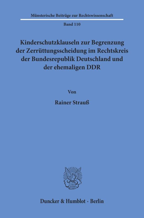 Cover Kinderschutzklauseln zur Begrenzung der Zerrüttungsscheidung im Rechtskreis der Bundesrepublik Deutschland und der ehemaligen DDR