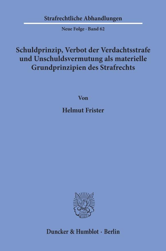 Cover Schuldprinzip, Verbot der Verdachtsstrafe und Unschuldsvermutung als materielle Grundprinzipien des Strafrechts