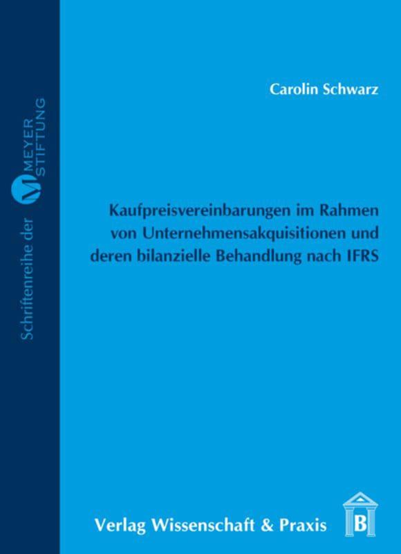 Cover Kaufpreisvereinbarungen im Rahmen von Unternehmensakquisitionen und deren bilanzielle Behandlung nach IFRS