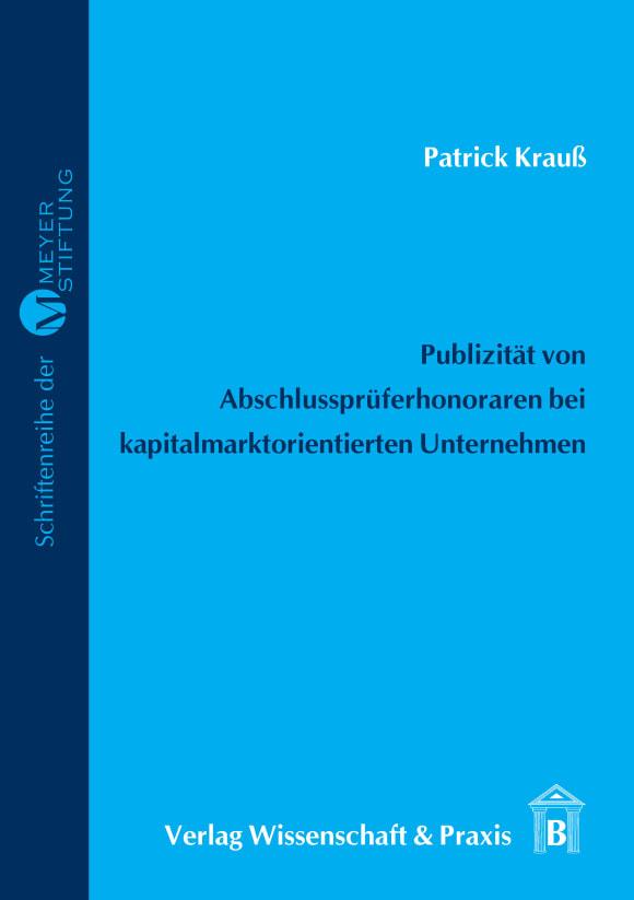 Cover Publizität von Abschlussprüferhonoraren bei kapitalmarktorientierter Unternehmen