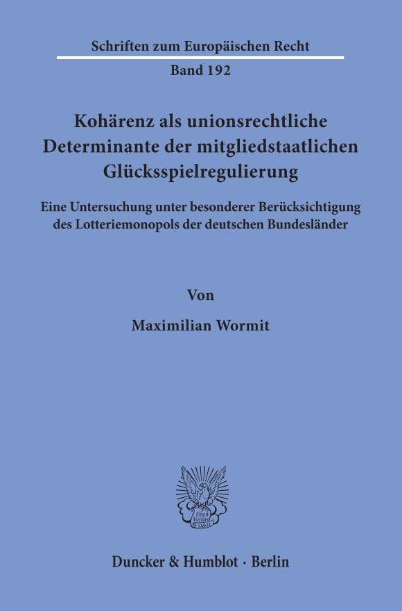 Cover Kohärenz als unionsrechtliche Determinante der mitgliedstaatlichen Glücksspielregulierung