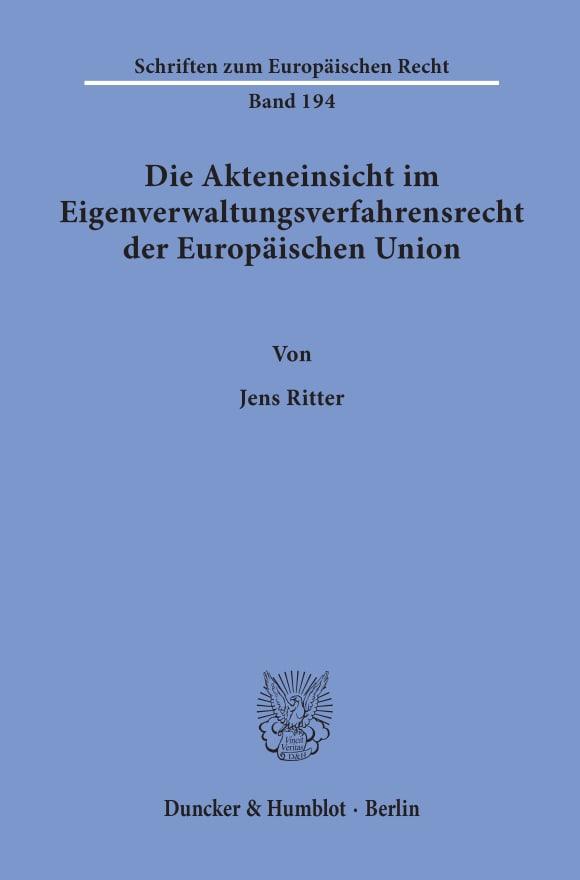 Cover Die Akteneinsicht im Eigenverwaltungsverfahrensrecht der Europäischen Union