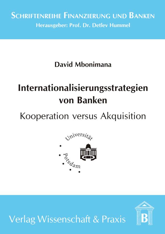 Cover Internationalisierungsstrategien von Banken - Kooperation versus Akquisition