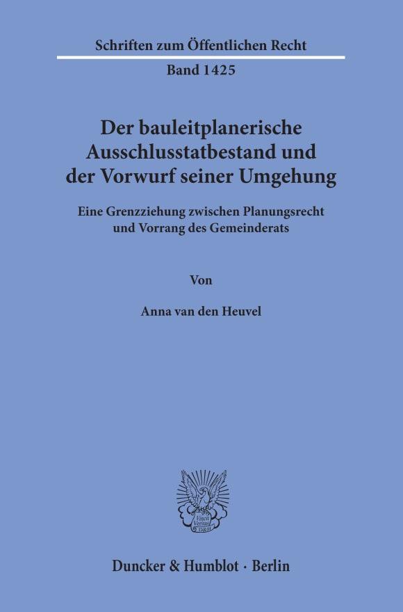 Cover Der bauleitplanerische Ausschlusstatbestand und der Vorwurf seiner Umgehung
