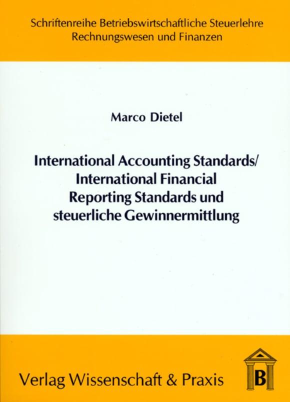 Cover International Accounting Standards /International Financial Reporting Standards und steuerliche Gewinnermittlung