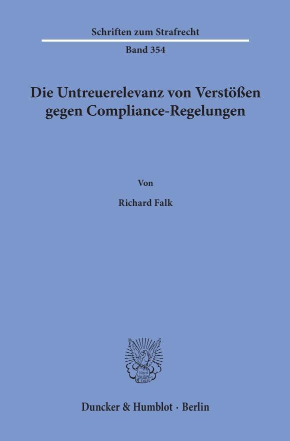 Cover Die Untreuerelevanz von Verstößen gegen Compliance-Regelungen