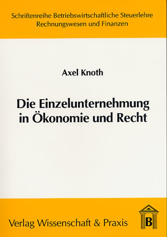 Cover Die Einzelunternehmung in Ökonomie und Recht