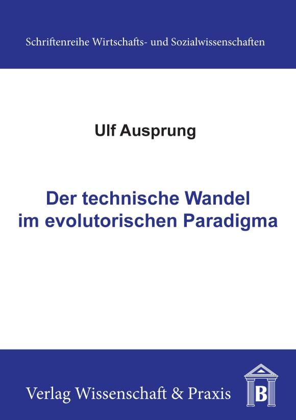 Cover Der technische Wandel im evolutorischen Paradigma