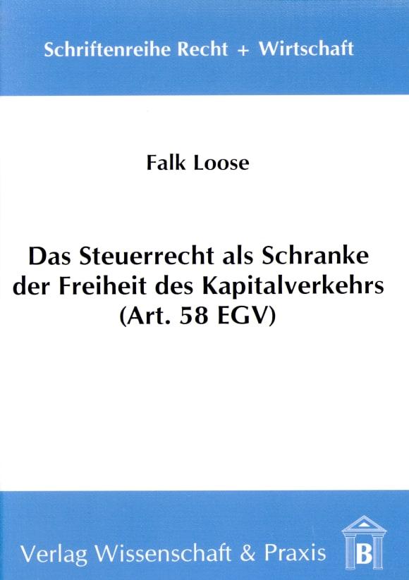 Cover Das Steuerrecht als Schranke der Freiheit des Kapitalverkehrs (Art. 58 EGV)