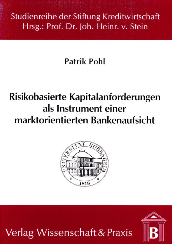 Cover Risikobasierte Kapitalanforderungen als Instrument einer marktorientierten Bankenaufsicht