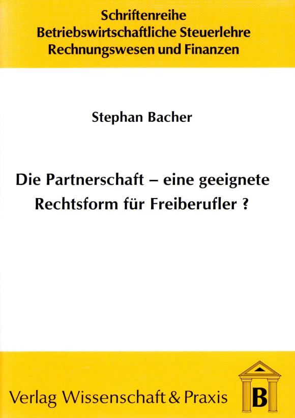 Cover Die Partnerschaft - Eine geeignete Rechtsform für Freiberufler?