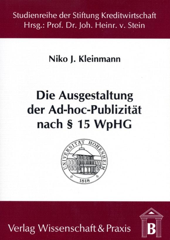 Cover Die Ausgestaltung der Ad-hoc-Publizität nach § 15 WpHG