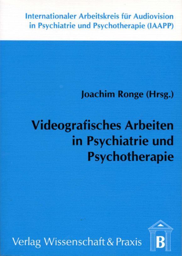 Cover Videografisches Arbeiten in Psychiatrie und Psychotherapie