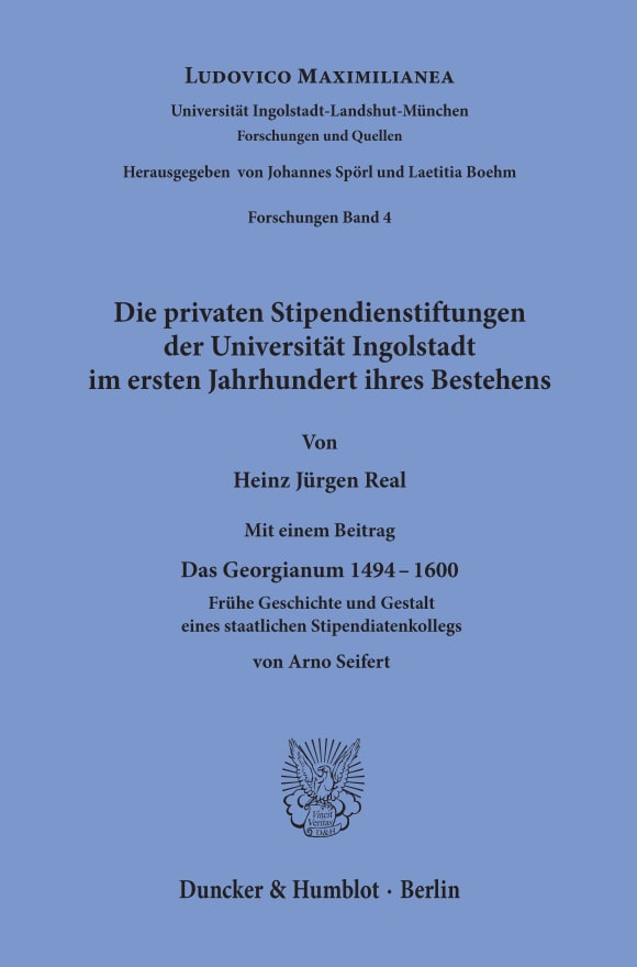 Cover Die privaten Stipendienstiftungen der Universität Ingolstadt im ersten Jahrhundert ihres Bestehens