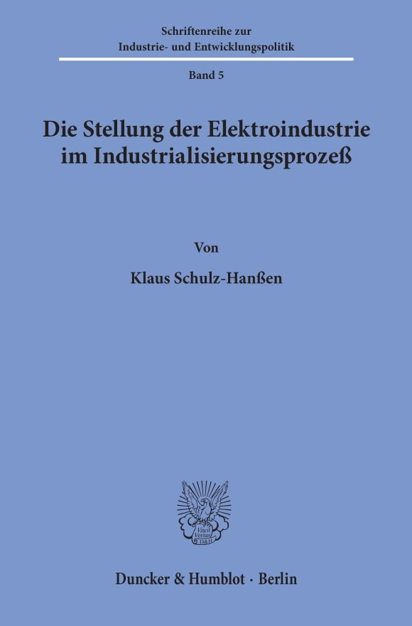Cover Die Stellung der Elektroindustrie im Industrialisierungsprozeß