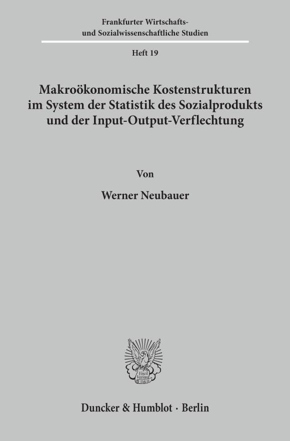 Cover Makroökonomische Kostenstrukturen im System der Statistik des Sozialprodukts und der Input-Output-Verflechtung