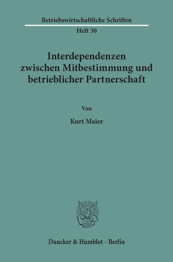 Cover Interdependenzen zwischen Mitbestimmung und betrieblicher Partnerschaft