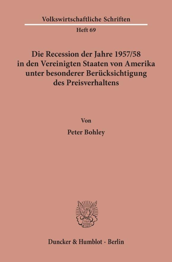 Cover Die Recession der Jahre 1957/58 in den Vereinigten Staaten von Amerika unter besonderer Berücksichtigung des Preisverhaltens