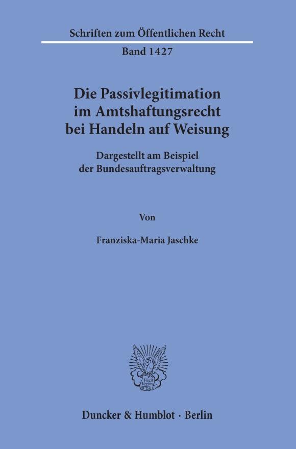 Cover Die Passivlegitimation im Amtshaftungsrecht bei Handeln auf Weisung